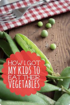 How I got my kids to eat their vegetables.  Got a child who refuses to eat anything but chicken nuggets?  It might be time to change your approach.  One mom's mission to raise kids who will try everything and the 5 simple strategies that changed everything for their family.  A must read for any parent struggling with picky kids!