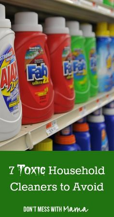 7 Toxic Household Cleaners to Avoid and The Problem with Store-Bought Natural Cleaners - DontMesswithMama.com