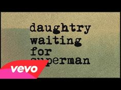 Waiting For Superman - Daughtry (Lyric) I love Daughtry!
