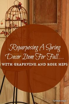 Repurposing A Spring Decor Item For Fall With Grapevine And Rose Hips - www.turnstylevogue