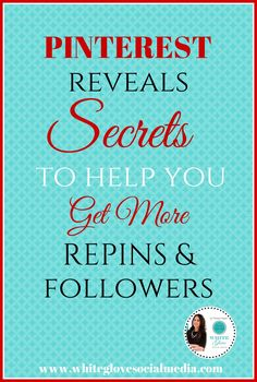 Pinterest reveals secrets to help you get more repins & followers