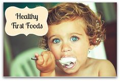 Healthy First Foods