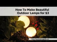 How To Make Beautiful Outdoor Lamps for $3