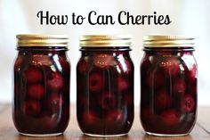 how to can cherries  recipe - i should do this this weekend!  Sam's and Dillon's have great deals on cherries this week!!!
