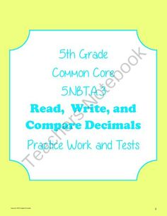 Decimals: Read, Write & Compare Unit Bundle - Practice, Homework and Tests from Mrs. K's Common Core Resources on TeachersNotebook.com -  (25 pages)  - Practice, homework and tests for 5th Grade Decimal Unit