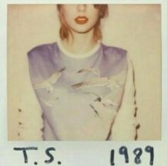 T.S. 1989 !!!! October 27th. Shake it off!