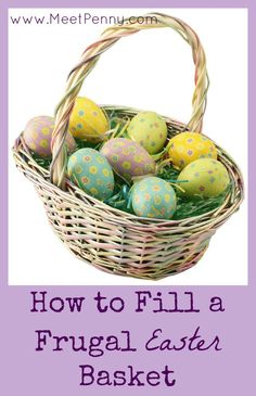 Great tips for how to fill a frugal Easter basket