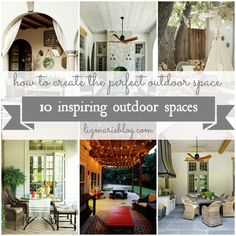 How to create the perfect outdoor- Tips & tricks & 10 inspiring spaces.