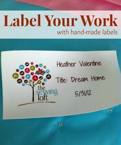 Label your work with fabric sheets. Quick Tip on The Sewing Loft