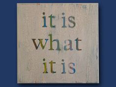 """This inspirational quote would brighten up any room. Size is 12 x 12, cracked paint ivory overall finish. Letter of """"it is what it is"""" quotes mixture of yellow, blue, orange and teal. Ready to hang with Sawtooth Hanger.  https://www.etsy.com/shop/GetCreativeLLC"""