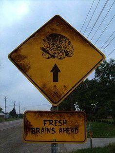 Fresh Brains Ahead