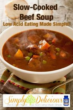 Slow Cooked Beef Soup.... warming, gentle, bladder friendly, nutritious!