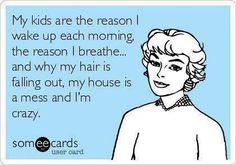 Being a mom ♥ I wouldn't have it any other way!!