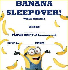 Despicable Me free, printable party invitations for a sleepover party. So if you love bananaS, the Minions and if you love Gru - and you're having a slumber party soon - here are two ... banana ... invites for you to choose from - just click on the one you like best at this website - banana - and it will open full size - then print however many copies you need based on the number of friends you are inviting to your pajama party. Bana-nahh!