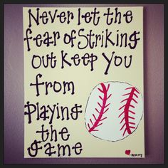 "Baseball Wall Art~ ""Never let the fear of striking out keep you from playing the game"" Canvas on Etsy, $25.00"