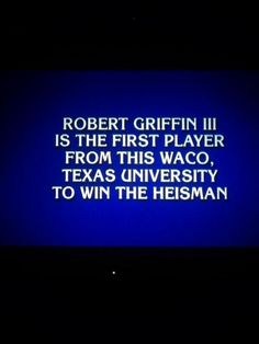 """Definitely knew the answer to this Jeopardy! question today!"" (via ElicianaD on Twitter) #SicEm #RG3 #RGIII #Baylor"