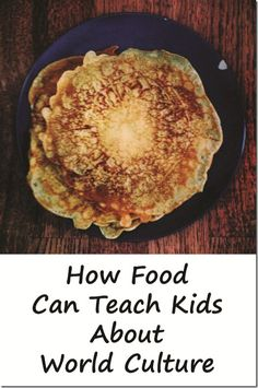 How food can teach kids world culture
