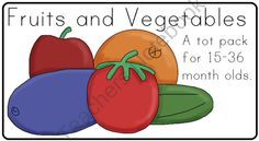 Fruits and Vegetables Tot Pack from LittleAdventuresPreschool on TeachersNotebook.com (19 pages)