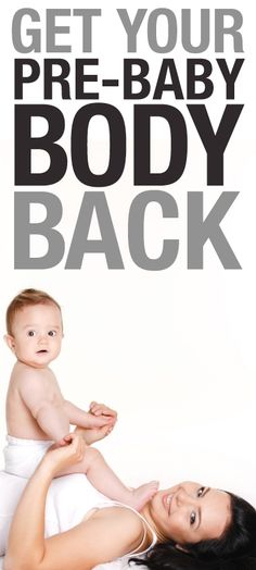 Here are some great tips for you to get your body back after baby!