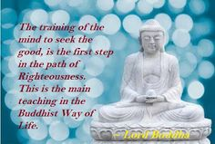 The training of the mind to seek the good, is the first step in the path of righteousness. This is the main teaching in #Buddhist way of life..  stonebuddhastatues.com