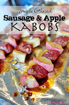 Maple Glazed Sausage and Apple Kabobs ~ slices of chicken apple sausage are alternated with apple chunks, brushed with maple syrup, and roasted on skewers
