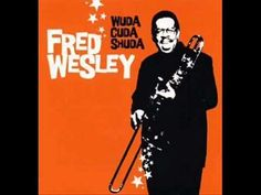 Fred Wesley - Funk for your Ass (+playlist)