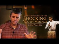 MP3: http://illbehonest.com/The-Background-of-the-Shocking-Youth-Message-Paul-Washer  This video tells the background story behind the Shocking Youth Message and was shot in San Antonio, TX on Oct. 26, 2009 by Grace Community Church:  http://www.gccsatx.com    I'll Be Honest  http://illbehonest.com