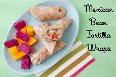 Mexican+Bean+Tortilla+Wraps+on+Weelicious