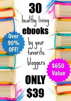 Summer Ebook Bundle Time!  - 30 Healthy Living Ebooks for $39 – This Week Only