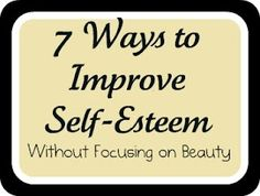 For my daughter: 7 ways to build a child's self-esteem without focusing on beauty