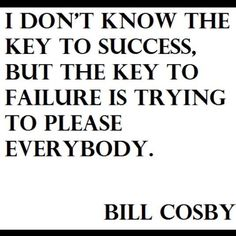 Bill Cosby Quote. i love this! @Paris Balfour, @Anna Totten Totten Danner, @Erica Cerulo Cerulo Brown...mmhmmm our life story... :P