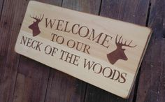 "Rustic home decor, cabin decor, lake house ""Welcome to our Neck of the Woods"" w deer head, buck, hunting on Etsy, $20.00"