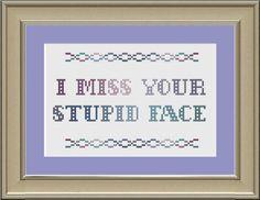 I miss your stupid face: funny cross-stitch pattern. $3.00, via Etsy.