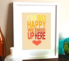 Printable+Love+art+typographic+print+I+am+so+happy+by+Lebonretro,+$6.00 maybe for the gallery wall with a turquoise frame