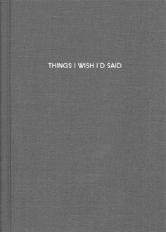THINGS I iwsh I'd said #notebook #diary #stationery #notizbuch #tagebuch #papier #notizbuchblog