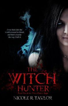 The Witch Hunter (The Witch Hunter Saga) by Nicole R Taylor, http://www.amazon.com/dp/B00BOXS8TC/ref=cm_sw_r_pi_dp_-SIqsb0RGF5BV