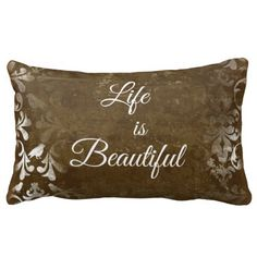 Vintage Life is Beautiful Quote Pillows