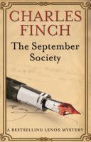 The September Society, by Charles Finch, is the mystery set in Oxford and London, England during the mid-Victorian era. It is the second novel in a series featuring gentleman and amateur detective Charles Lenox.