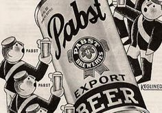 "1935. An American Export. Pabst develops keg-lined Tap-a-Cans, with ""Brewery Goodness Sealed Right In,"" becoming one of the first breweries to offer beer in cans. Oddly, the canned product is called Pabst Export Beer, while the Pabst Blue Ribbon is reserved for the bottled beer."