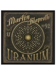 Cool!  Klaproth no92 Uranium by Artwork Enclosed on Gilt Home