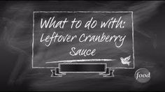 Think you're tired of leftover cranberry sauce? Food Network Kitchens has a recipe that will make you think again.