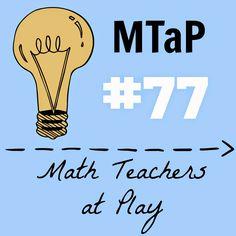 Math = Love: Math Teachers At Play: Blog Carnival Edition # 77
