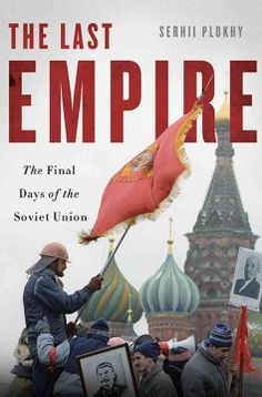 The last empire : the final days of the Soviet Union