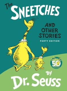 The Sneetches and Other Stories - AU Juvenile [AU Reserve Books] - PZ8.3 .G276 Sne 1989 - check for availability @ http://library.ashland.edu/search~S0/c?SEARCH=pz8.3.g276+sne+1989