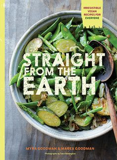 Earthbound Farm co-founder Myra Goodman and her daughter, Marea Goodman, collaborate on a new #vegan #cookbook | #OrganicSpaMagazine