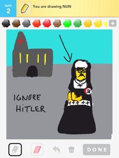 Ignore Hitler does nun