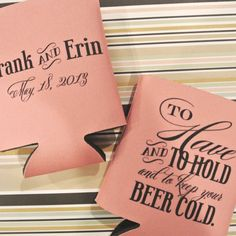 Custom Wedding Koozie - To Have and To Hold. $20.00, via Etsy.