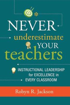 """Interested in reading Robyn Jackson's new book """"Never Underestimate Your Teachers""""? Get 15% off with code Z112 through June 30, 2013!"""