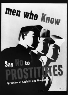 Say NO to Prostitutes  -- posters from WW2