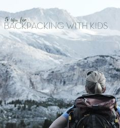 backpacking with kids tips
